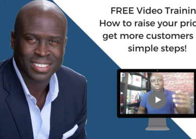 How to raise your prices & get more customers in 5 simple steps!